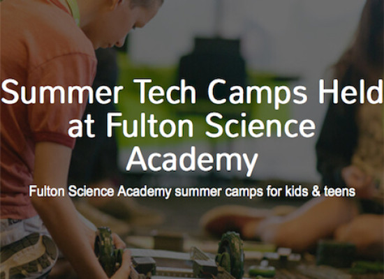 Summer Tech Camps Held at Fulton Science Academy